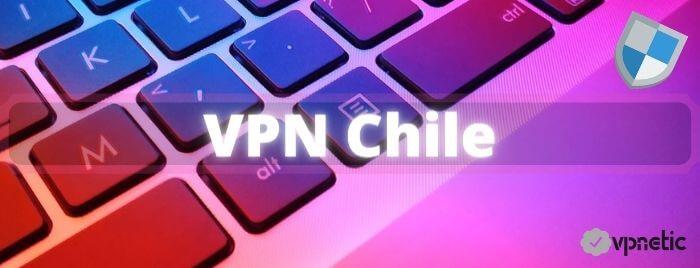 Mejores VPN para Chile