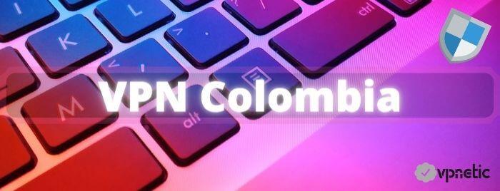 Mejores VPN para Colombia