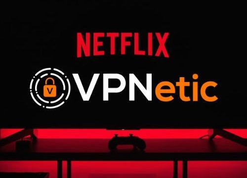 como usar um vpn netflix streaming vpnetic