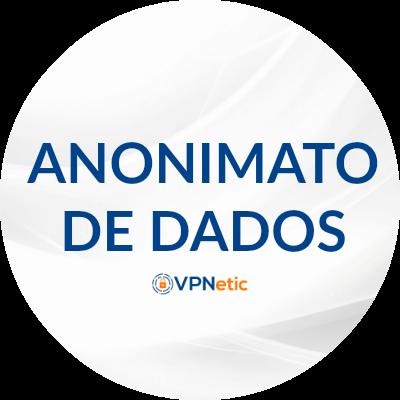 ANONIMATO DE DADOS VPN