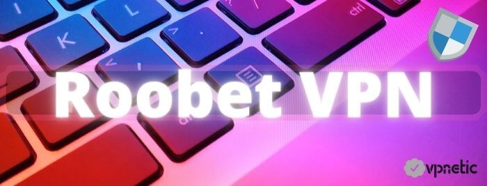 VPNs that work with Roobet