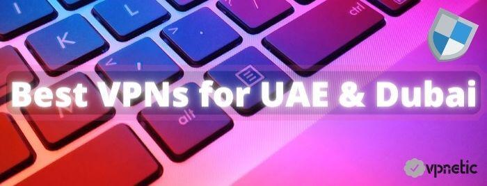 VPN in UAE and Dubai